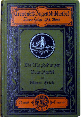 Albert Friese :: Die Magdeburger Brandfackel (Antiquariat Rostock)