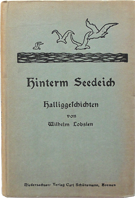 Wilhelm Lobsien :: Hinterm Seedeich - Halliggeschichten (Antiquariat Rostock)